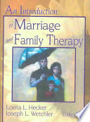 """An Introduction to Marriage and Family Therapy"" by Lorna L. Hecker, Joseph L. Wetchler"