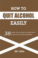 How to Quit Alcohol Easily