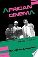 """African Cinema: Politics & Culture"" by Manthia Diawara"