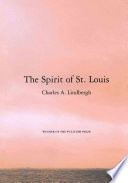 """""""The Spirit of St. Louis"""" by Charles A. Lindbergh, Reeve Lindbergh"""