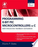 Programming 8 bit PIC Microcontrollers in C Book