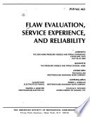 Flaw evaluation, service experience, and reliability