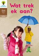 Books - Oxford Storieboom Klanke Graad 1 Leesboek 5: Wat trek ek aan? (Nie-fiksie) | ISBN 9780190721633