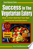 Success In the Vegetarian Eatery Book