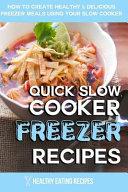 Quick Slow Cooker Freezer Recipes