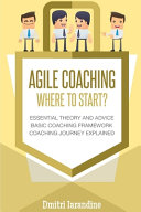 Agile Coaching: Where to Start? ebook