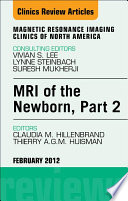 MRI of the Newborn  Part 2  An Issue of Magnetic Resonance Imaging Clinics   E Book