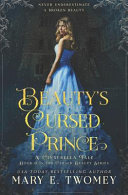 Beauty s Cursed Prince  A Cinderella Retelling