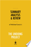 Summary  Analysis   Review of Michael Lewis   s The Undoing Project by Instaread Book