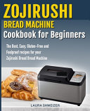 Pdf Zojirushi Bread Machine Cookbook for Beginners