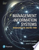 Management Information Systems  : Managing the Digital Firm