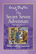 The Secret Seven Adventure Collection