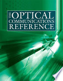 The Optical Communications Reference Book