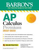 AP Calculus Premium, 2022-2023: 12 Practice Tests + Comprehensive Review + Online Practice