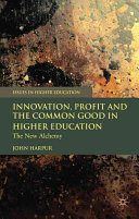 Innovation, Profit and the Common Good in Higher Education