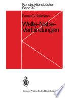 Welle-Nabe-Verbindungen  : Gestaltung, Auslegung, Auswahl