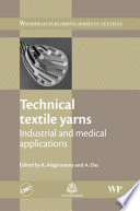 """""""Technical Textile Yarns"""" by R Alagirusamy, Apurba Das"""