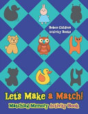 Let s Make a Match  Matching Memory Activity Book
