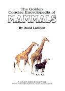 The Golden Concise Encyclopedia of Mammals