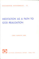 Meditation as a path to God-Realization. A study in the spiritual teachings of Swani Prabhavananda and his assessment of Christian spirituality