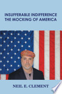 Insufferable Indifference – The Mocking of America