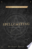 """""""Spellcasting: Beyond the Basics"""" by Michael Furie"""
