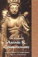 The Essential Ananda K  Coomaraswamy