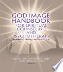 God Image Handbook for Spiritual Counseling and Psychotherapy