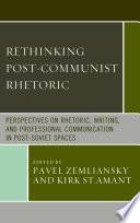 Rethinking Post Communist Rhetoric