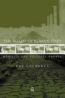 The Roads of Roman Italy