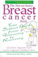 The Not So Scary Breast Cancer Book Book