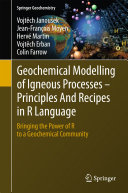 Geochemical Modelling of Igneous Processes     Principles And Recipes in R Language