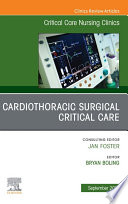Cardiothoracic Surgical Critical Care  An Issue of Critical Care Nursing Clinics of North America  E Book