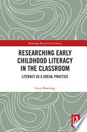 Researching Early Childhood Literacy in the Classroom