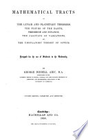 Mathematical Tracts on the Lunar and Planetary Theories, the Figure of the Earth, Precession and Nutation, the Calculus of Variations, and the Undulatory Theory of Optics