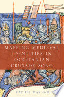 Mapping Medieval Identities in Occitanian Crusade Song