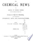 The Chemical News and Journal of Industrial Science  with which is Incorporated the  Chemical Gazette   Book