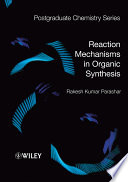 Reaction Mechanisms in Organic Synthesis Book