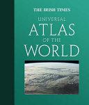 The Irish Times Universal Atlas of the World