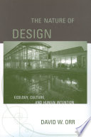 The nature of design : ecology, culture, and human intention
