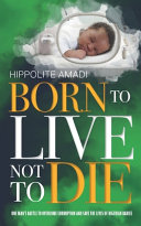 Born to Live Not to Die