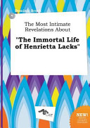 The Most Intimate Revelations about the Immortal Life of Henrietta Lacks Book