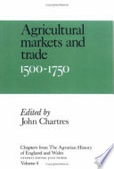 Chapters From The Agrarian History Of England And Wales Volume 4 Agricultural Markets And Trade 1500 1750