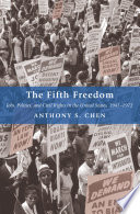 The Fifth Freedom  : Jobs, Politics, and Civil Rights in the United States, 1941-1972