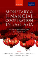 Monetary and Financial Cooperation in East Asia