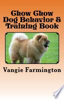 Chow Chow Dog Behavior & Training Book