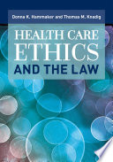 """Health Care Ethics and the Law"" by Donna K. Hammaker, Thomas M. Knadig"
