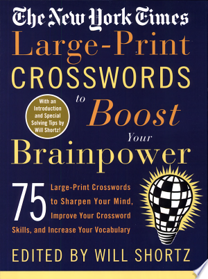 Download The New York Times Large-Print Crosswords to Boost Your Brainpower Free Books - Dlebooks.net