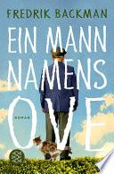Ein Mann namens Ove  : Roman