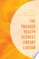 The Engaged Health Sciences Library Liaison Book